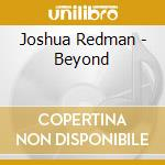 BEYOND cd musicale di REDMAN JOSHUA