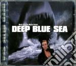 DEEP BLUE SEA cd musicale di O.S.T.