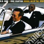 Eric Clapton / B.B. King - Riding With The King cd musicale di KING B.B.& ERIC CLAPTON