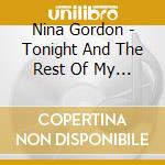 Tonight & the rest of my life cd musicale di Nina Gordon