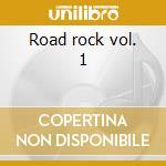 Road rock vol. 1 cd musicale di Neil Young