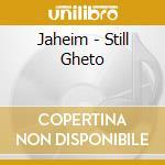 Jaheim - Still Gheto cd musicale di Jaheim