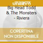 Riviera cd musicale di Big head todd & the monsters
