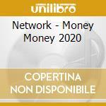 Money money 2020 cd musicale di Network