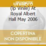 (LP VINILE) AT ROYAL ALBERT HALL MAY 2006 lp vinile di CREAM