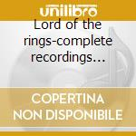 Lord of the rings-complete recordings 3cd+1 audiodvd cd musicale di Ost