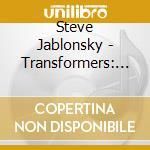 Steve Jablonsky - Transformers: Revenge Of The Fallen cd musicale di Ost
