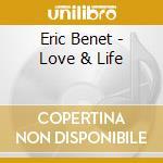 Eric Benet - Love & Life cd musicale di Eric Benet