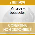 Vintage - beausoleil cd musicale di Beausoleil