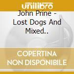 John Prine - Lost Dogs And Mixed... cd musicale di John Prine