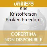 Kris Kristofferson - Broken Freedom Song cd musicale di KRISTOFFERSON KRIS