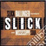 Mississippi soul cd musicale di Slick Ballinger
