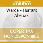 Warda - Hurrant Ahebak cd musicale di Warda