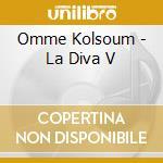 Omme Kolsoum - La Diva V cd musicale di Omme Kolsoum