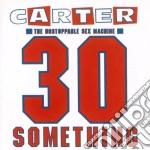 Carter U.S.M. - 30 Something cd musicale di CARTER U.S.M.