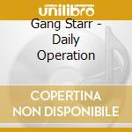 Gang Starr - Daily Operation cd musicale di GANG-STARR