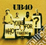 Ub 40 - Who You Fighting For ? cd musicale di UB 40