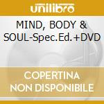 MIND, BODY & SOUL-Spec.Ed.+DVD cd musicale di STONE JOSS