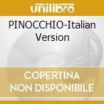 PINOCCHIO-Italian Version cd musicale di ARTISTI VARI