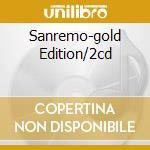 SANREMO-GOLD EDITION/2CD cd musicale di ARTISTI VARI