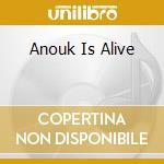 ANOUK IS ALIVE cd musicale di ANOUK