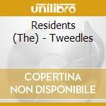 Residents - Tweedles cd musicale di RESIDENTS