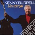 Kenny Burrell - 75th Birthday Bash 'live cd musicale di Kenny Burrell