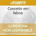 Concerto em lisboa cd musicale di Marzia