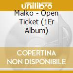 OPEN TICKET cd musicale di MALKO