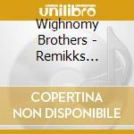 Remikks potpourri ii cd musicale di Brothers Wighnomy