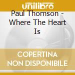 Where the heart is cd musicale di Ost