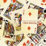 Mick Harvey - Two Of Diamonds cd musicale di Mick Harvey
