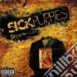 Sick Puppies - Dressed Up As Life cd musicale di SICK PUPPIES