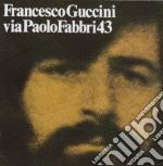 Francesco Guccini - Via Paolo Fabbri 43 cd musicale di Francesco Guccini