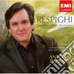 Respighi Ottorino - Pappano Antonio - Roman Trilogy cd musicale di RESPIGHI