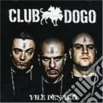 Club Dogo - Vile Denaro cd musicale di Dogo Cub