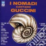 CANTANO GUCCINI (REMASTER 2007) cd musicale di NOMADI