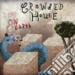 Crowded House - Time On Earth cd musicale di House Crowded