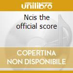 Ncis the official score cd musicale di Ost