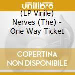 (LP VINILE) One way ticket lp vinile di NERVES