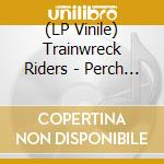 (LP VINILE) Perch lp vinile di Raiders Trainwreck