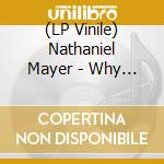 (LP VINILE) Why won't you let me beblack? (blue viny lp vinile di Nathaniel Mayer