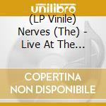 (LP VINILE) Live! at the pirate's cove - may 26, 197 lp vinile di NERVES