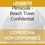 Plimsouls - Beach Town Confidential cd musicale di The Plimsouls