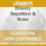 BRAVERY REPETITION & NOISE cd musicale di BRIAN JONESTOWN MASS