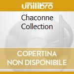 Classic Various - The Chaconne Collection cd musicale di Artisti Vari
