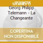 Standage Simon - Collegium Musicum 90 - Telemann Vol 1 - La Changeante cd musicale di Telemann georg phili