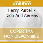 Purcell, Henry - Purcell / Dido And Aeneas cd musicale di Purcell