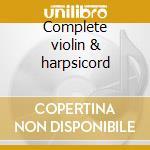 Complete violin & harpsicord cd musicale di Bach johann sebastian