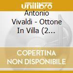 Ottone in villa cd musicale di Antonio Vivaldi